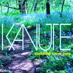 Kanute - Standing Room Only